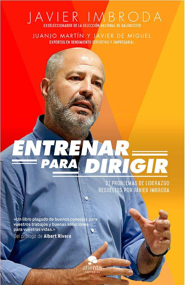 """Portada del libro de Javier Imbroda, Juanjo Martín y Javier de Miguel, """"Entrenar para Dirigir"""""""