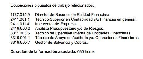 Los alumnos, tras una formación de 630 horas, de las cuales 590 pueden ser a distancia, tendrían - según el Certificado - estas perspectivas de empleo. ¿ A qué les suena? Pero esto ha sido elaborado por la Administración Pública Española.